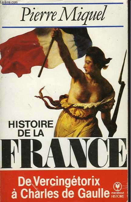 HISTOIRE DE LA FRANCE - DE VERCINGGETORIX A CHARLE DE GAULLE