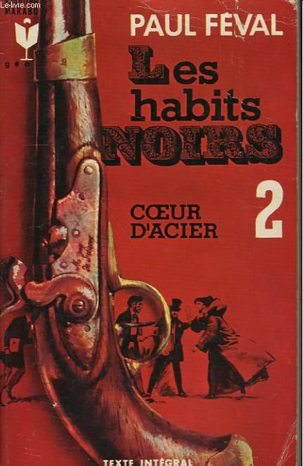 LES HABITS NOIRS 2 - COEUR-D'ACIER
