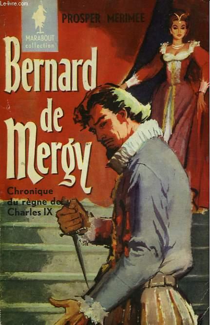 BERNARD DE MERGY - CHRONIQUES DU REGNE DE CHARLES IX