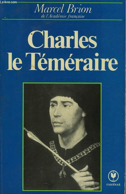 CHARLES LE TEMERAIRE  - GRAND DUC D'OCCIDENT