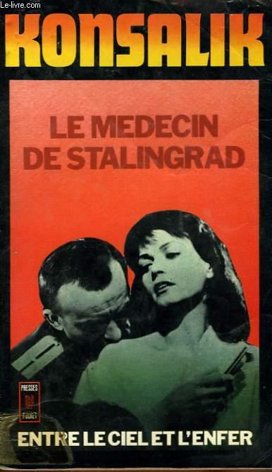 LE MEDECIN DE STALINGRAD. DER ARZT VON STALINGRAD
