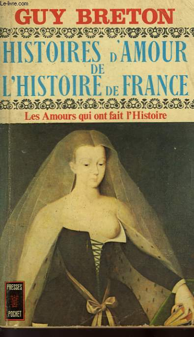 HISTOIRE D'AMOUR DE L'HISTOIRE DE FRANCE - TOME 1