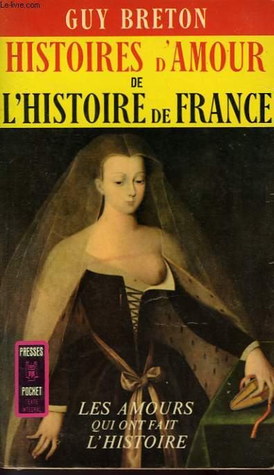 HISTOIRES D'AMOUR DE L'HISTOIRE DE FRANCE - TOME 1