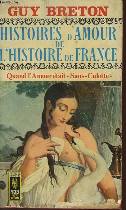 HISTOIRES D'AMOUR DE L'HISTOIRE DE FRANCE - TOME 6