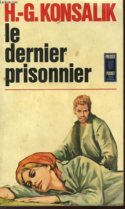 LE DERNIER PRISONNIER  - DER LETZTE GEFANGENE
