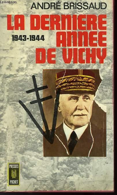 LA DERNIERE ANNEE DE VICHY 1943-1944