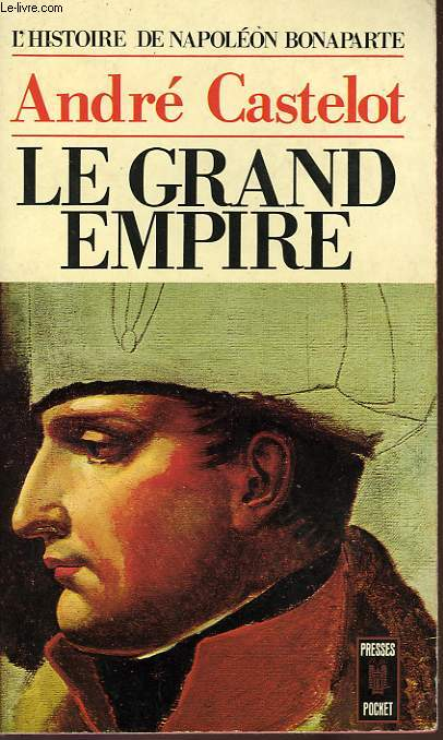 LE GRAND EMPIRE, 1807-1810 - TOME 4