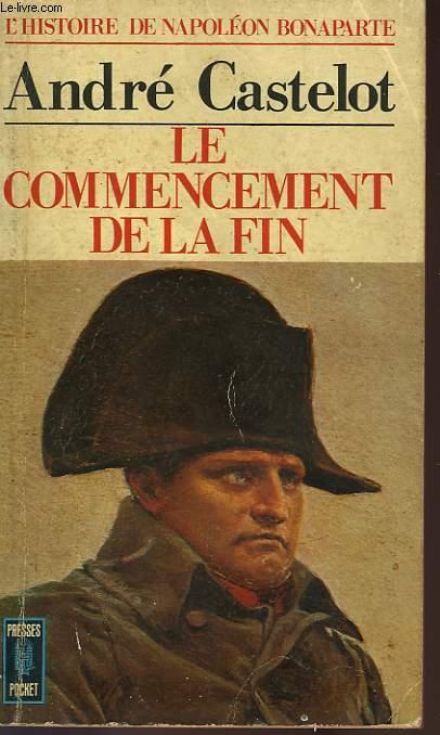 LE COMMENCEMENT DE LA FIN, 1810-1814 - TOME 5