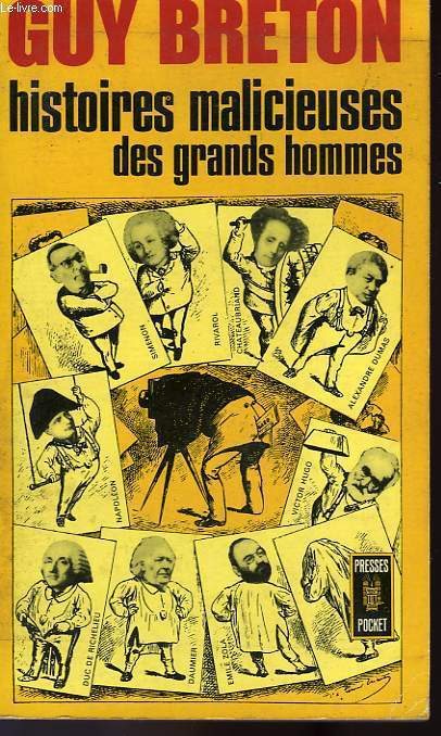 HISTOIRES MALICIEUSES DES GRANDS HOMMES