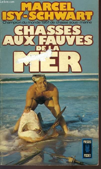 CHASSES AUX FAUVES DE LA MER