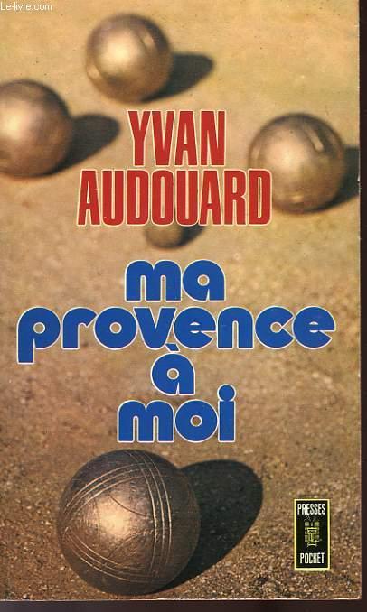 MA PROVENCE A MOI