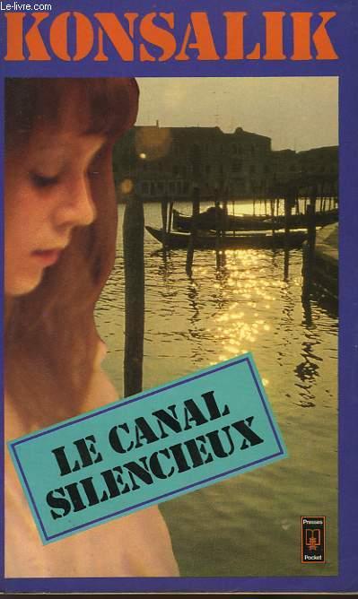 LE CANAL SILENCIEUX - DIE SCHWEIGENDEN KANALE