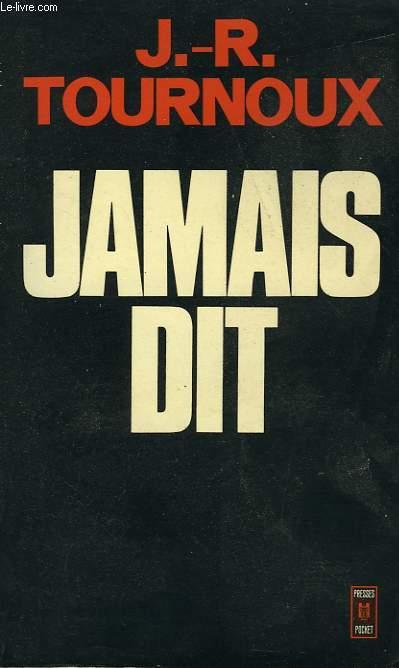 JAMAIS DIT
