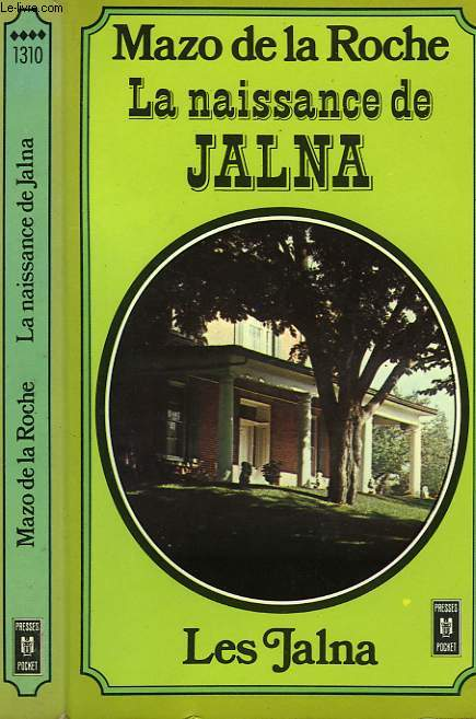 LA NAISSANCE DE JALNA - THE BUILDING OF JALNA