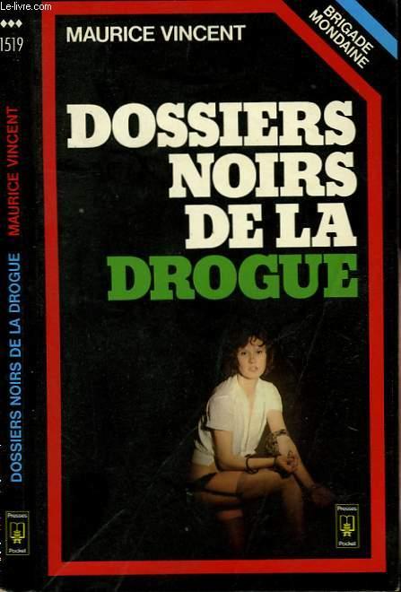 LES DOSSIERS NOIRS DE LA DROGUE (BRIGADE MONDAINE)