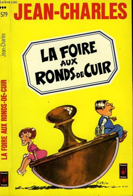 LA FOIRE AUX RONDS-DE-CUIR