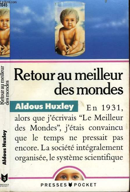 RETOUR AU MEILLEUR DES MONDES - BRAVE NEW WORL REVISITED