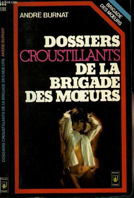 DOSSIERS CROUSTILLANTS DE LA BRIGADE DES MOEURS