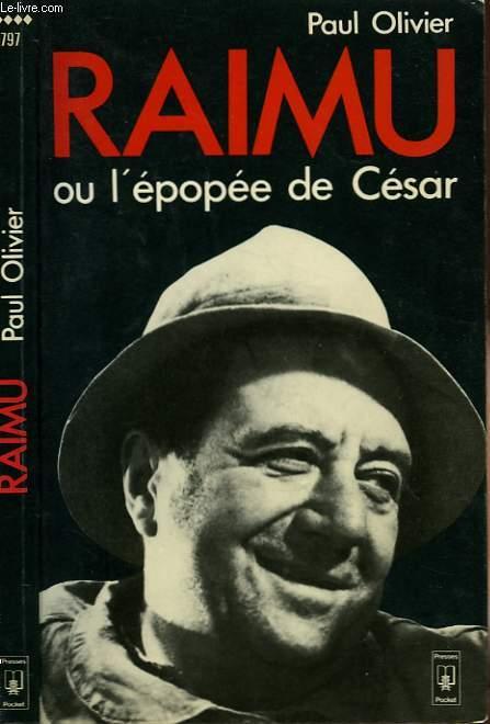 RAIMU ou L'EPOPEE DE CESAR