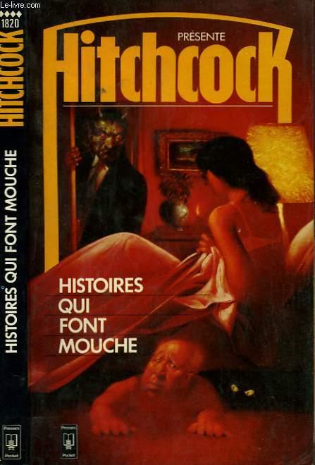 HISTOIRES QUI FONT MOUCHE