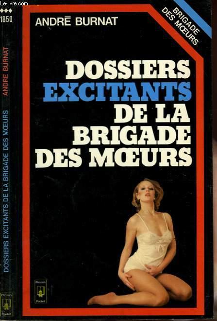DOSSIERS EXCITANTS DE LA BRIGADE DES MOEURS