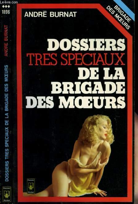 DOSSIERS TRES SPECIAUX DE LA BRIGADE DES MOEURS