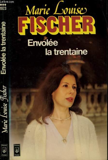 ENVOLEE LA TRENTAINE - EINE FRAU UBER DREISSIG