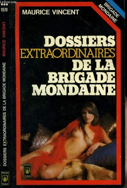 DOSSIERS EXTRAORDINAIRES DE LA BRIGADE MONDAINE