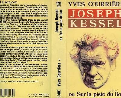 JOSEPH KESSEL ou SUR LA PISTE DU LION - TOME 1
