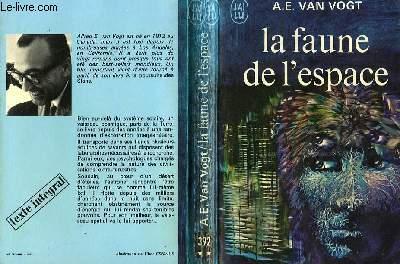 LA FAUNE DE L'ESPACE - THE VOYAGE OF THE SPACE BEAGLE