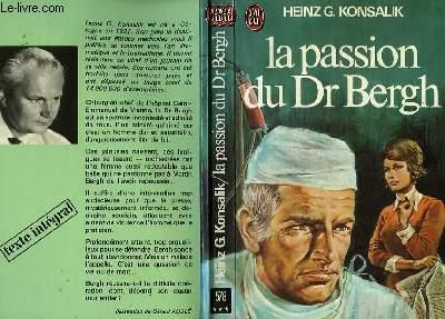 LA PASSION DU DOCTEUR BERGH - DES ROSTENDE RUHM
