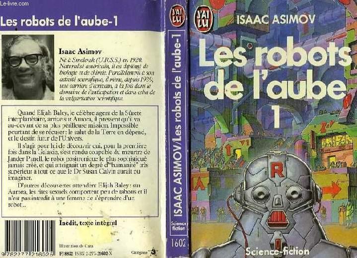 LES ROBOTS DE L'AUBE - TOME 1 - THE ROBOTS OF DAWN
