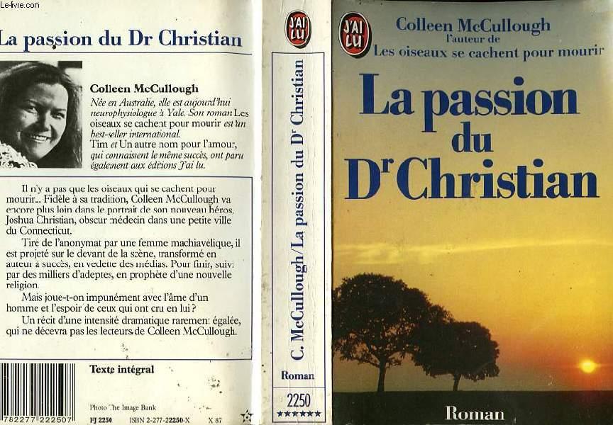 LA PASSION DU DOCTEUR CHRISTIAN - A CREED FOR THE THIRD MILLENIUM