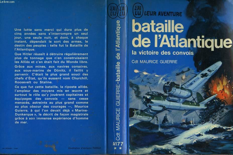 BATAILLE DE L'ATLANTIQUE (LA VICTOIRE DES CONVOIS)