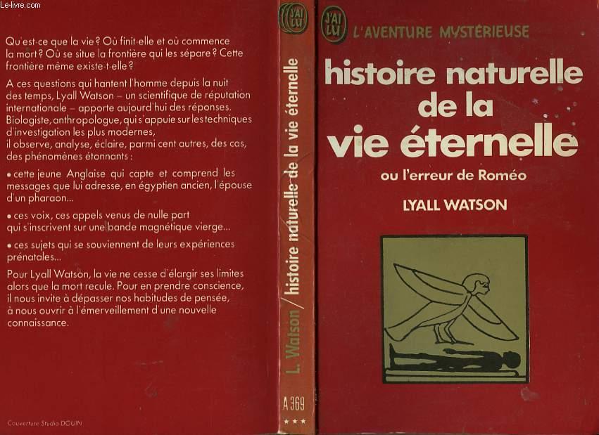 HISTOIRE NATURELLE DE LA VIE ETERNELLE ou l'erreur de Roméo (The Roméo error a matter of life and death)