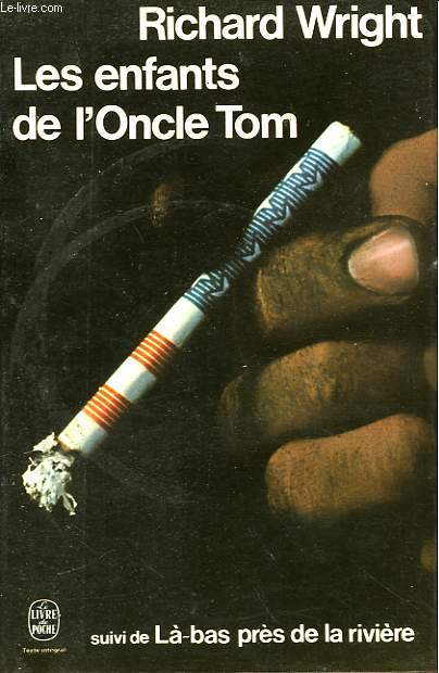 LES ENFANTS DE L'ONCLE TOM - UNCLE TOM'S CHILDREN - SUIVI  DE LA BAS PRES DE LA RIVIERE