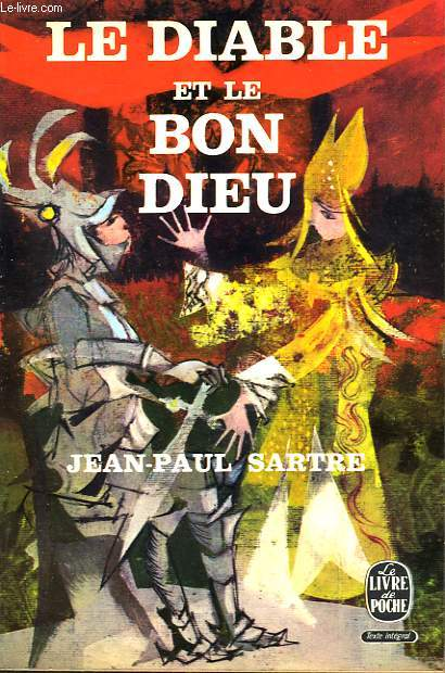 LE DIABLE ET LE BON DIEU - PIECE EN 3 ACTES ET 11 TABLEAUX