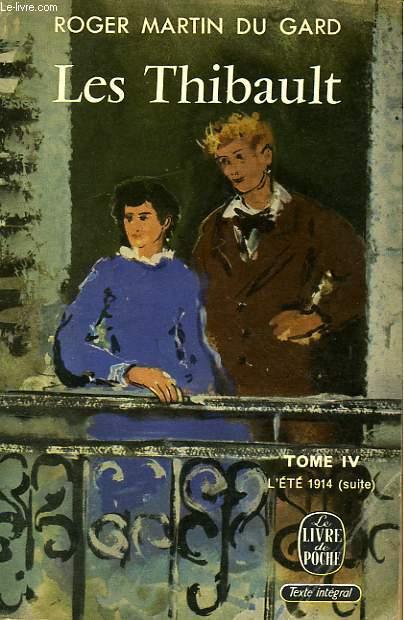 LES THIBAULT - TOME IV L'ETE 1914 (SUITE)