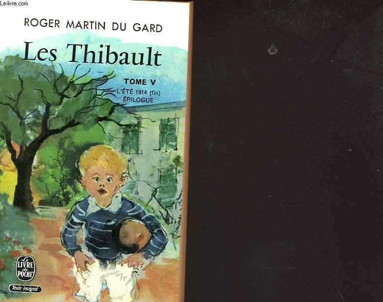 LES THIBAULT V - L'ETE 1914 FIN EPILOGUE
