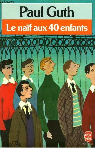 LE NAIF AUX 40 ENFANTS