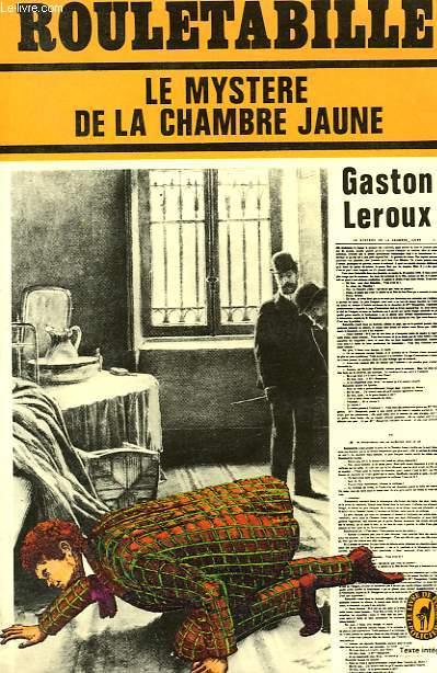 LE MYSTERE DE LA CHAMBRE JAUNES