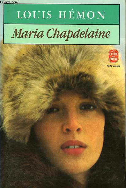 MARIA CHAPDELAINE - RECIT DU CANADA FRANCAIS