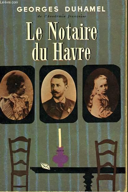 LE NOTAIRE DU HAVRE - CHRONIQUE DES PASQUIER