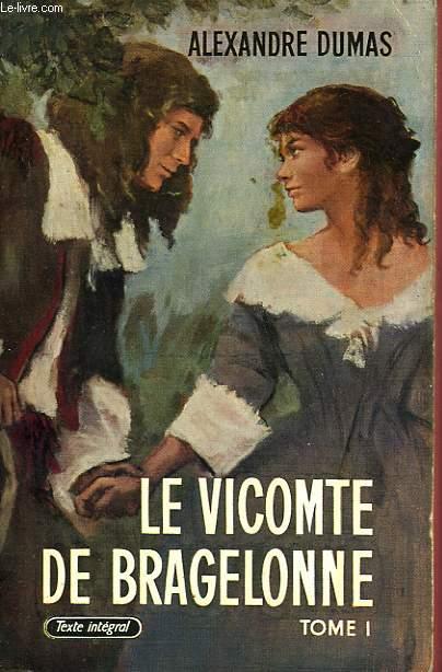 LE VICOMTE DE BRAGELONNE TOME I - OU DIX ANS PLUS TARD