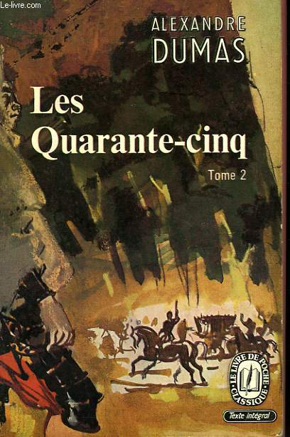 LES QUARANTE CINQ TOME II