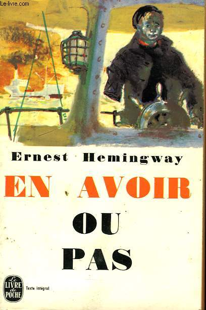 EN AVOIROU PAS - TO HAVE AND HAVE NOT