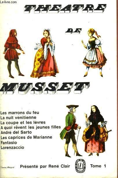THEATRE DE MUSSET TOME I