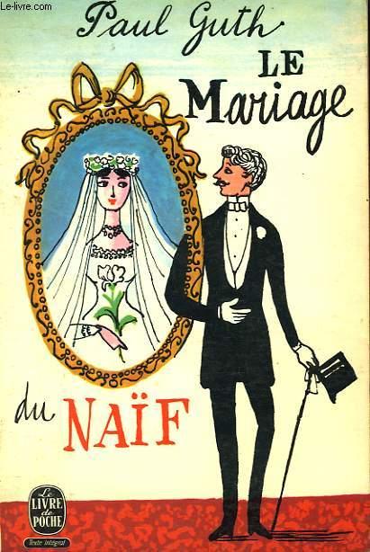 LE MARIAGE DU NAIF