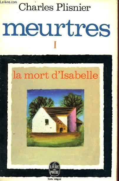 MEURTRES  - 1 - LA MORT D'ISABELLE