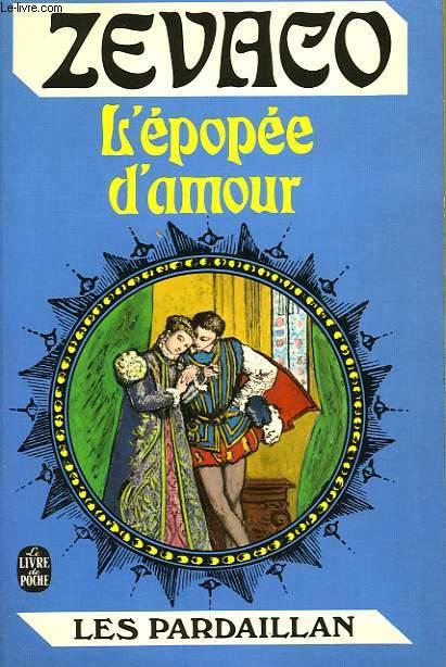 LE CHEVALIER DE PARDAILLAN 2 - L'EPOPEE D'AMOUR